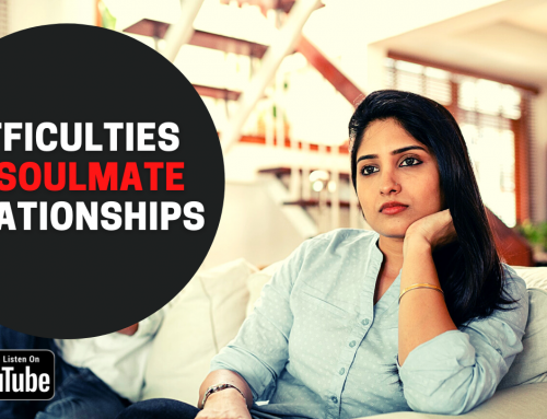 Why Are Soulmates Relationships Difficult?